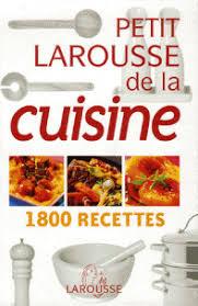 livre cuisine larousse petit larousse de la cuisine 1800 recettes larousse decitre