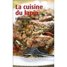 cuisiner du cuisine du lapin broché francis lucquiaud achat livre achat