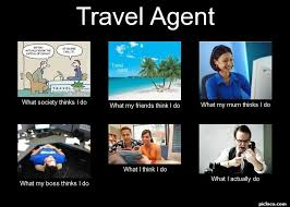 what do travel agents do images Travel agent what society perception vs fact picloco jpg