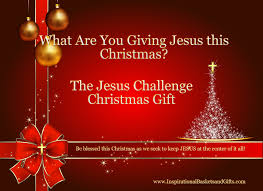 What To Give As A Thank You Gift A Gift I Was Going To Give Jesus I Had Never Thought Of Christmas