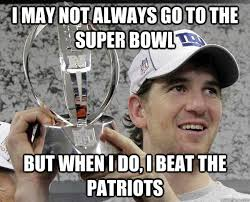 Super Bowl Meme - i may not always go to the super bowl but when i do i beat the