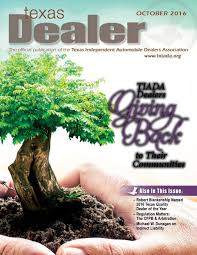 texas dealer october 2016 by texas independent auto dealers