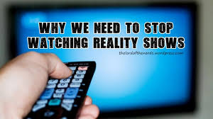 Reality Shows Why We Need To Stop Watching Reality Shows Lord Of The Nerds