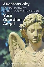 don u0027t name or try to discover the name of your guardian angel