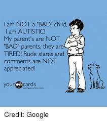 Bad Parent Meme - i am not a bad child i am autistic my parent s are not bad parents