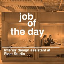 Interior Assistant Job Of The Day Interior Design Assistant At Float Studio In New York