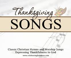 christian thanksgiving thanksgiving songs celebrating holidays