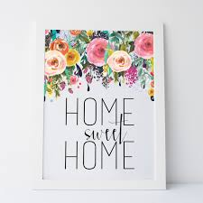 home decor prints printable art home sweet home floral print gallery