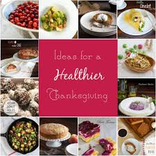 thanksgiving receipe healthier thanksgiving recipe round up a healthy life for me