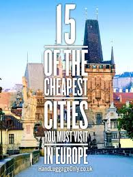 how to travel europe cheap images 15 of the cheapest cities in europe that you need to visit jpg