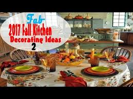 2017 fall kitchen decorating ideas part 2 youtube