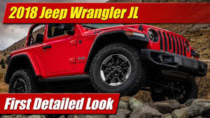 first jeep wrangler 2018 jeep wrangler jl first detailed look youtube