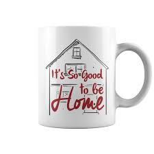 so good to be home coffee mug cozy home mug housewarming gifts