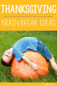 thanksgiving brain breaks and gross motor ideas pink oatmeal