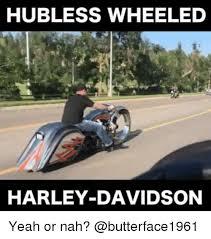 Harley Davidson Meme - hubless wheeled harley davidson yeah or nah meme on me me