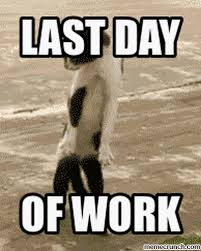 Last Day Of Work Meme - last day of work album on imgur