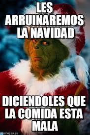 Grinch Memes - les arruinaremos la navidad grinch meme on memegen