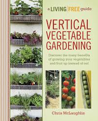 How To Build Vertical Garden - crafty design how to build a vertical vegetable garden fresh ideas