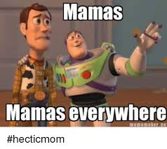 Animated Meme Maker - mamas mamas everywhere meme maker ne hecticmom meme on me me