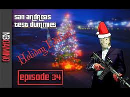 holidays for dummies san andreas test dummies ep 34 edition