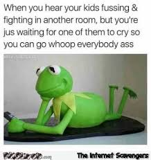 Fighting Memes - when you hear kids fighting in the other room funny meme pmslweb