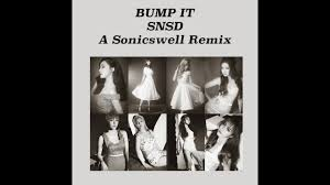 bump it bump it generation snsd remix