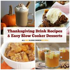 15 thanksgiving drink recipes and easy cooker desserts