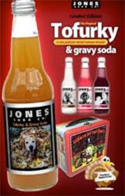 jones soda debuts tofurky and gravy flavor serious eats