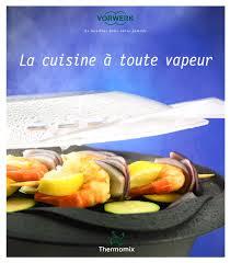 vapeur cuisine la cuisine à toute vapeur nobelmix thermomix canada