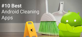 cleaners for android best android cleaners 2017 top 10 android cleaning apps