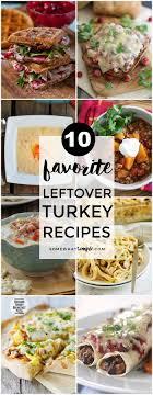 leftover turkey recipes 10 favorites somewhat simple