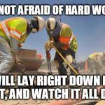 Construction Memes - construction wokers asshole meme generator imgflip
