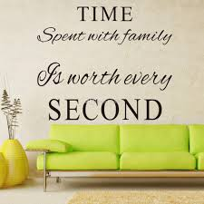 time spent with family is worth every second vinyl wall decals