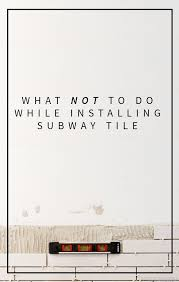 How To Install Subway Tile Backsplash Kitchen by Lessons I Learned While Installing Subway Tile Cause I U0027m An Idiot