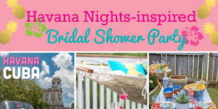 Backyard Bridal Shower Ideas How To Host A Havana Nights Inspired Bridal Shower Party Unique