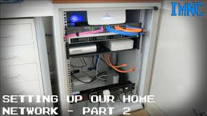 setting up our home network part 2 the rack imnc youtube