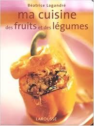 cuisine des legumes amazon in buy ma cuisine des fruits et des légumes book at