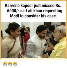 Kareena Kapoor Memes - kareena kapoor just missed rs 6000 saif ali khan requesting modi to