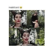 Maleficent Meme - maleficent go away on t like children meme on me me