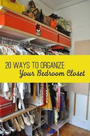 The Best Ways To Organize - 20 ways to organize your bedroom closet