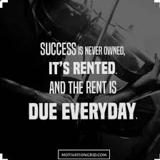character quote sports success is never owned it u0027s rented and the rent is due everyday