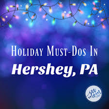 Kitchen Collection Hershey Pa The Complete List Of Holiday Must Dos In Hershey Pa See Mom Click