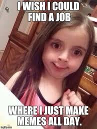 Finding A Job Meme - girls meme i wish i could find a job picsmine