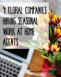 flower companies 4 flower companies hiring seasonal work at home agents