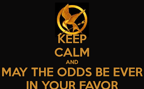 May The Odds Be Ever In Your Favor Meme - image keep calm and may the odds be ever in your favor 57 png