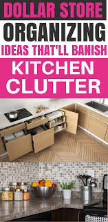 kitchen organization ideas budget 20 clever dollar store organization ideas to declutter your