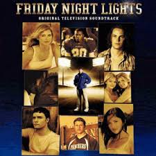 friday night lights soundtrack season 1 my favorite tv series ever favorite quote billy texas forever