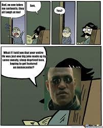 Morpheus Meme - daddy morpheus by pauljohnson meme center
