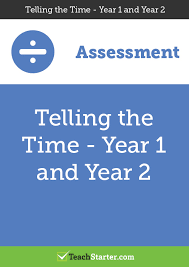 telling time assessment worksheet time teaching resources teach starter