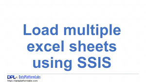 load multiple excel sheets using ssis youtube